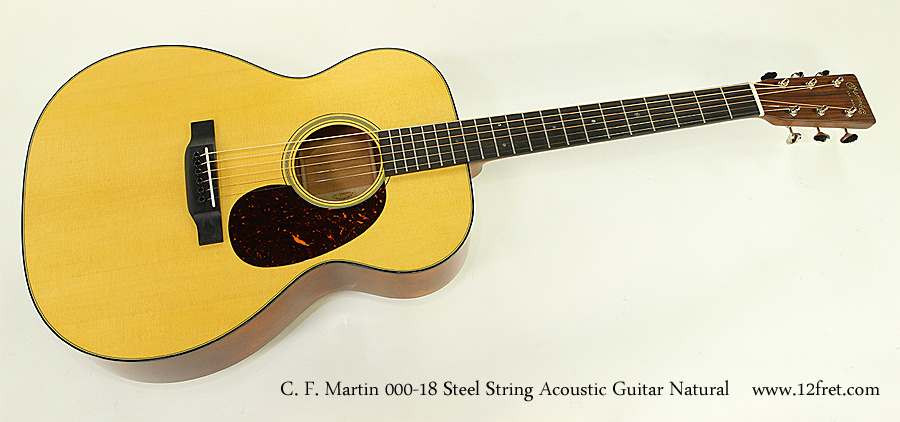 c f martin 000 18 steel string acoustic guitar natural. Black Bedroom Furniture Sets. Home Design Ideas