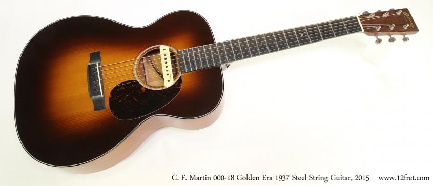 C. F. Martin 000-18 Golden Era 1937 Steel String Guitar, 2015  Full Front View