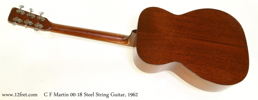 C F Martin 00-18 Steel String Guitar, 1962   Full Rear View