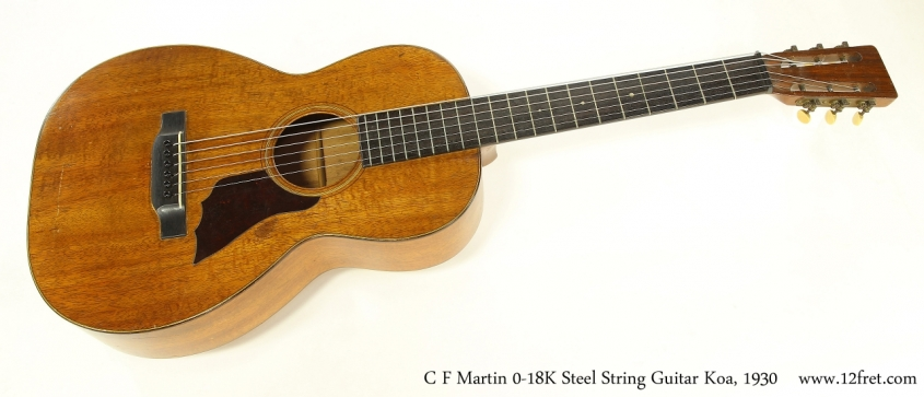 C F Martin 0-18K Steel String Guitar Koa, 1930   Full Front View