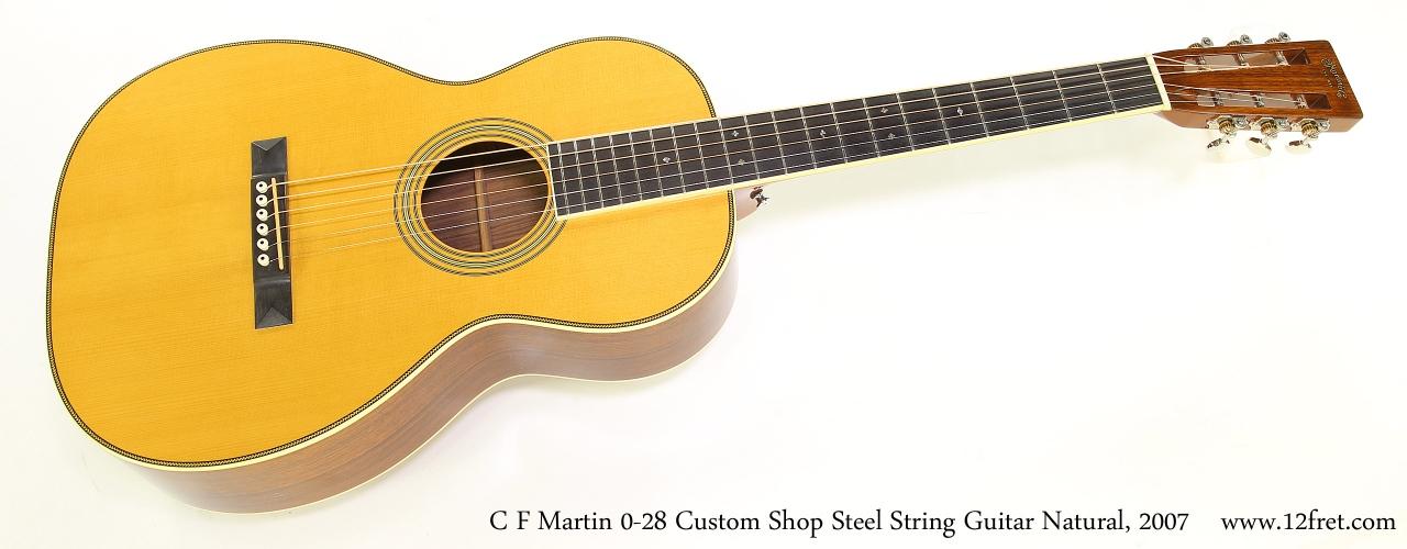 C F Martin 0-28 Custom Shop Steel String Guitar Natural, 2007   Full Front View