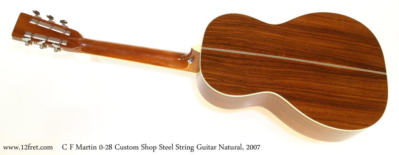 C F Martin 0-28 Custom Shop Steel String Guitar Natural, 2007   Full Rear View