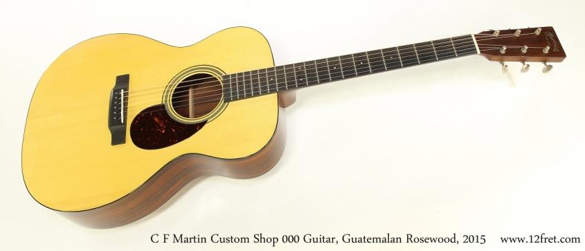 C F Martin Custom Shop 000 Guitar, Guatemalan Rosewood, 2015  Full Front View