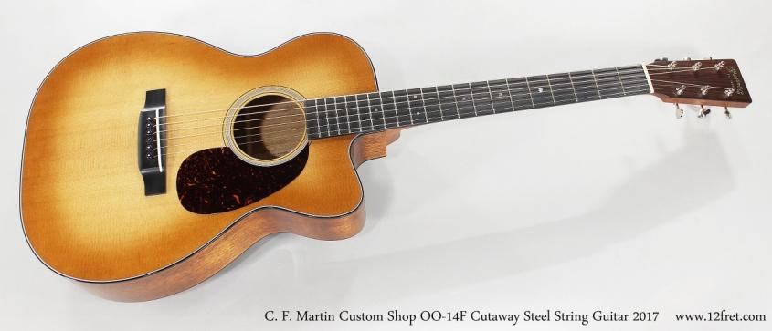 C. F. Martin Custom Shop OO-14F Cutaway Steel String Guitar 2017  Full Front View