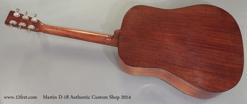 Martin D-18 Authentic Custom Shop 2014 full rear view