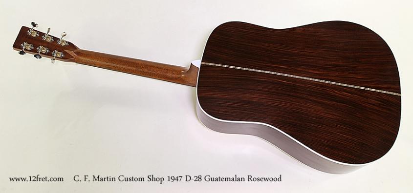 C. F. Martin Custom Shop 1947 D-28 Guatemalan Rosewood Full Rear View