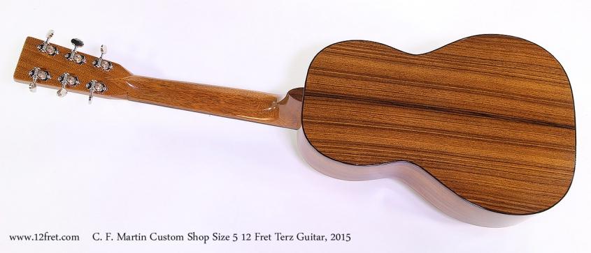 C. F. Martin Custom Shop Size 5 12 Fret Terz Guitar, 2015 Full Rear View