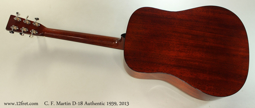 C. F. Martin D-18 Authentic 1939, 2013 Full Rear View