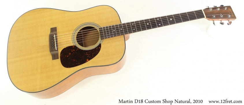 Martin D18 Custom Shop Natural, 2010 Full Front View