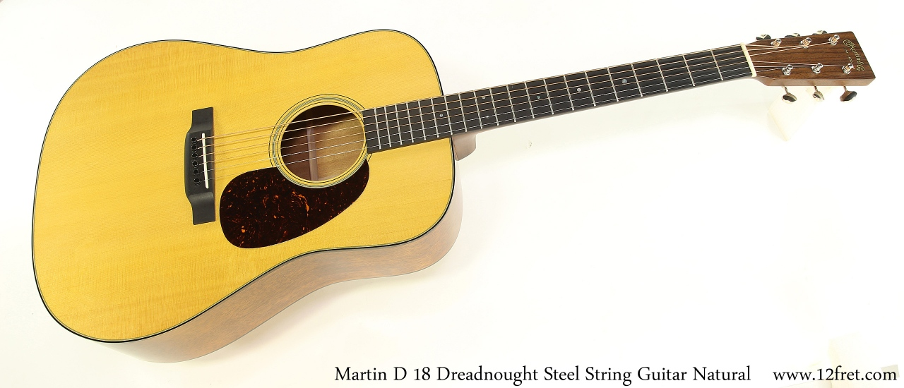 Martin D 18 Dreadnought Steel String Guitar Natural Full Front View
