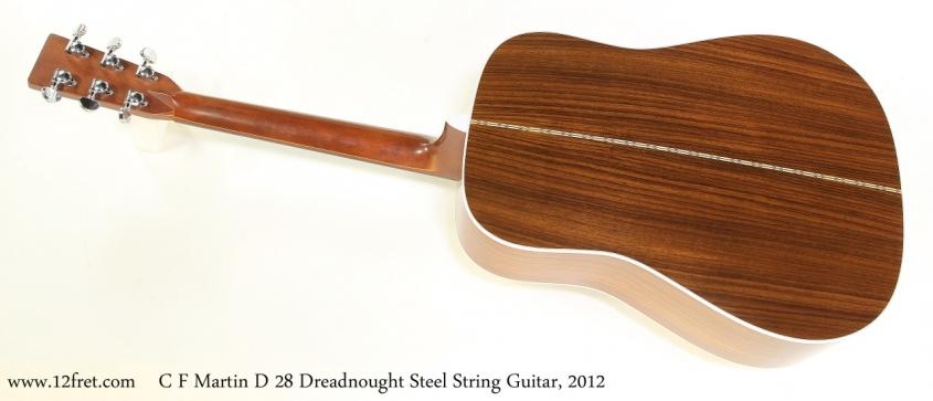 C F Martin D 28 Dreadnought Steel String Guitar, 2012    Full Rear View