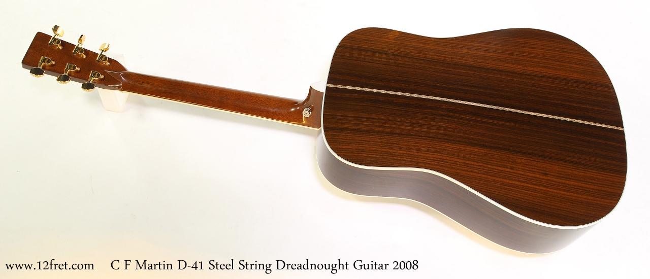C F Martin D-41 Steel String Dreadnought Guitar 2008 Full Rear View