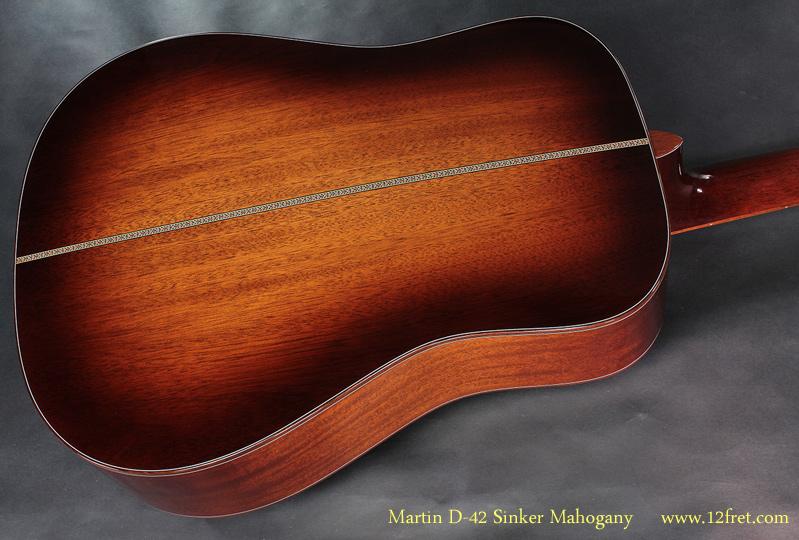 Martin D-42 Sinker Mahogany back