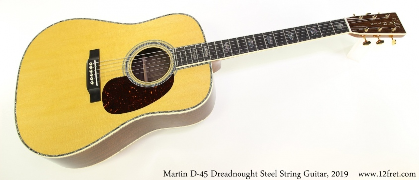 Martin D-45 Dreadnought Steel String Guitar, 2019 Full Front View