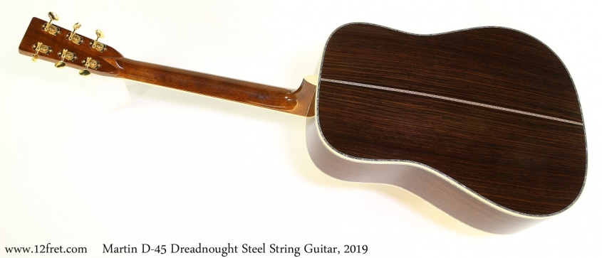 Martin D-45 Dreadnought Steel String Guitar, 2019 Full Rear View