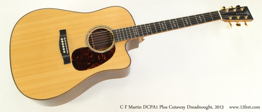 C F Martin DCPA1 Plus Cutaway Dreadnought, 2013   Full Front View