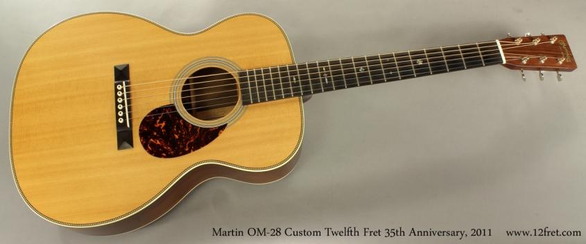 Martin OM-28 Custom Twelfth Fret 35th Anniversary 2011 full front view