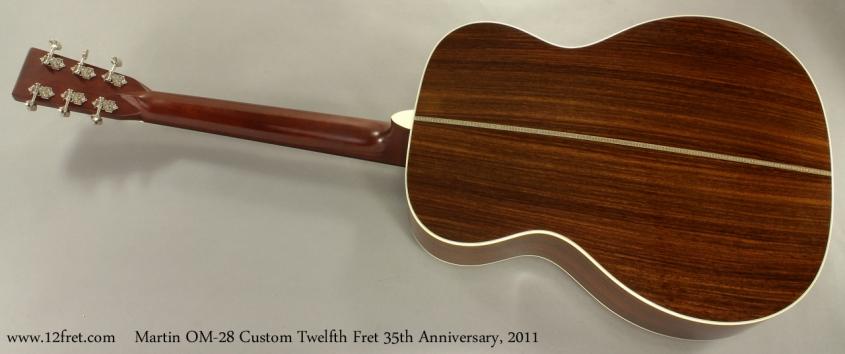 Martin OM-28 Custom Twelfth Fret 35th Anniversary 2011 full rear view