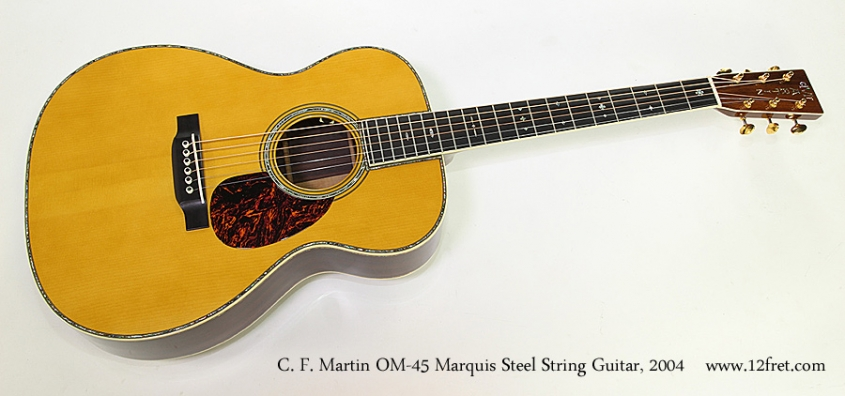 C. F. Martin OM-45 Marquis Steel String Guitar, 2004 Full Front View