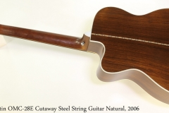 Martin OMC-28E Cutaway Steel String Guitar Natural, 2006 Full Rear View