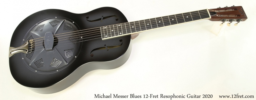 Michael Messer Blues 12-Fret Resophonic Guitar 2020 Full Front View