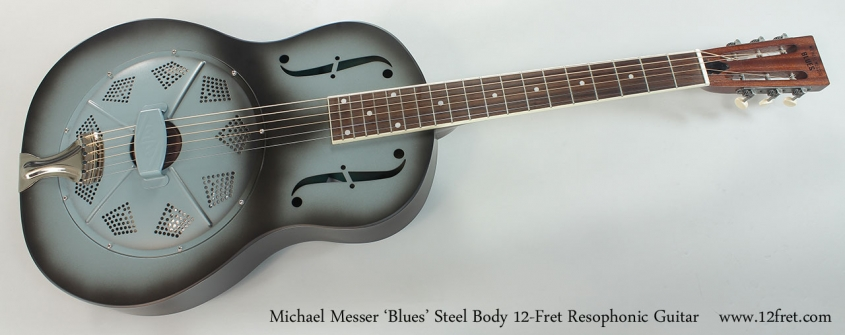 Michael Messer 'Blues' Steel Body 12-Fret Resophonic Guitar Full Front View