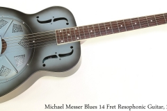 Michael Messer Blues 14 Fret Resophonic Guitar, 2019 Full Front View