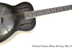 Michael Messer Blues 28 Gray Blue Finish Full Front View