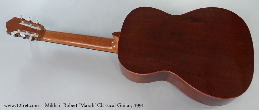 Mikhail Robert 'Marah' Classical Guitar, 1991 Full Rear View