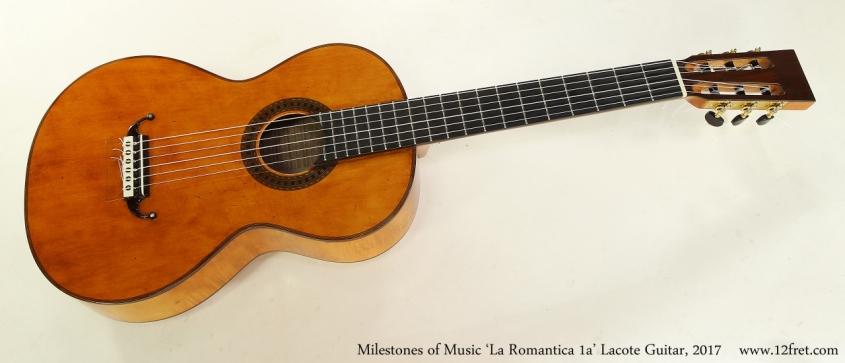 Milestones of Music 'La Romantica 1a' Lacote Guitar, 2017  Full Front View