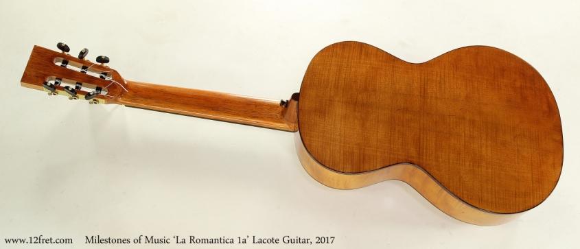 Milestones of Music 'La Romantica 1a' Lacote Guitar, 2017  Full Rear View