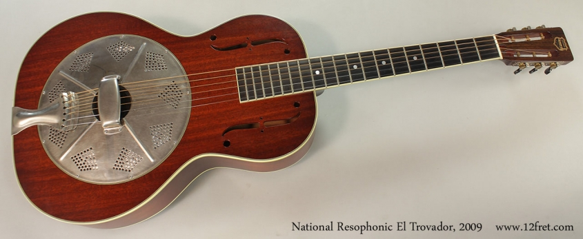 National Resophonic El Trovador, 2009 Full Front View