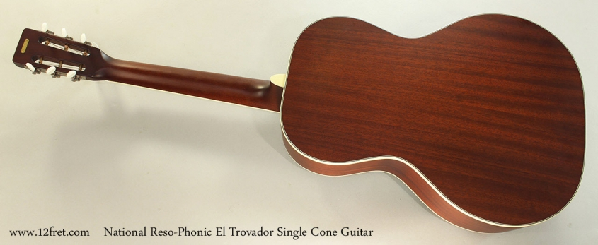 National Reso-Phonic El Trovador Single Cone Guitar Full Rear View