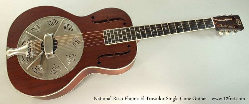 National Reso-Phonic El Trovador Single Cone Guitar Full Front View