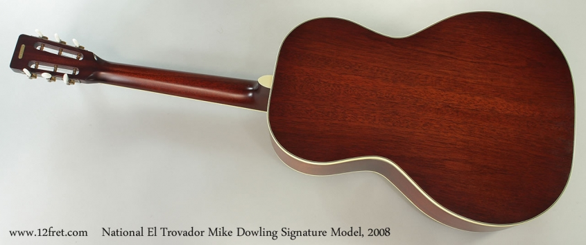 National El Trovador Mike Dowling Signature Model, 2008 Full Rear View