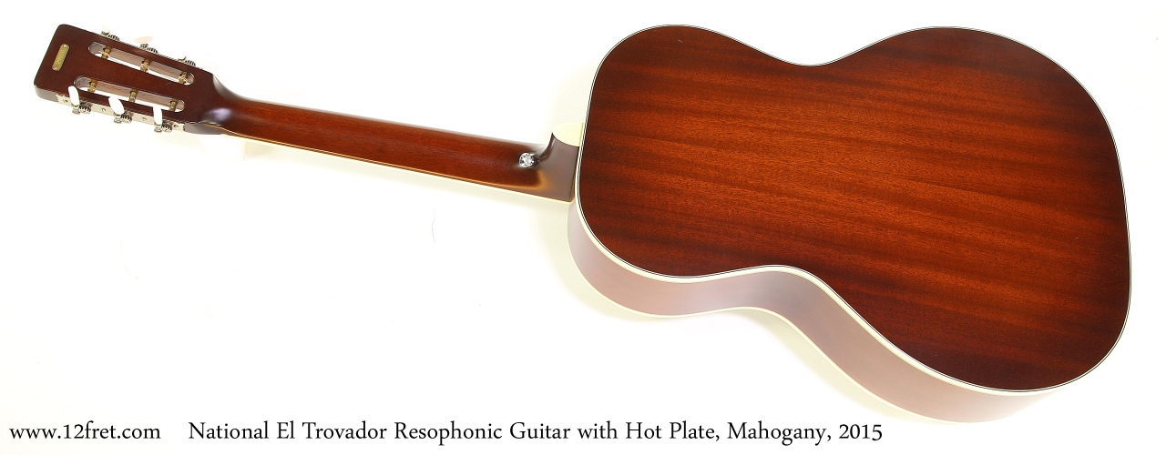 National El Trovador Resophonic Guitar with Hot Plate, Mahogany, 2015  Full Rear View