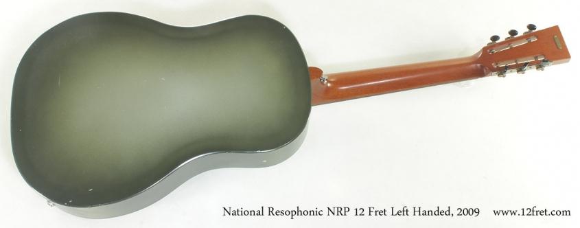 National Resophonic NRP 12 Fret Left Handed, 2009 full rear view