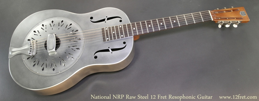 National NRP Raw Steel 12 Fret Resophonic Guitar Full Front View