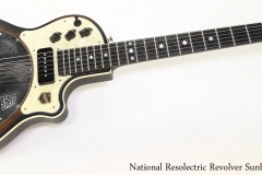 National Resolectric Revolver Sunburst, 2014   Full Front VIew