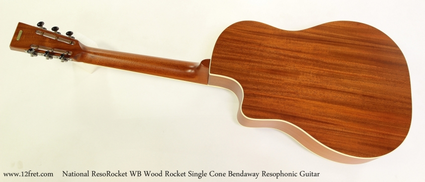 National ResoRocket WB Wood Rocket Single Cone Bendaway Resophonic Guitar Full Rear View