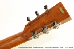 National ResoRocket WB Wood Rocket Single Cone Bendaway Resophonic Guitar Head Rear View