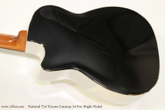 National T14 Tricone Cutaway 14 Fret Bright Nickel   Back View