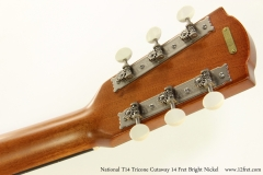 National T14 Tricone Cutaway 14 Fret Bright Nickel   Head Rear View