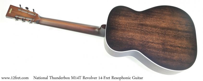 National Thunderbox M-14T Revolver 14-Fret Resophonic Guitar Full Rear View