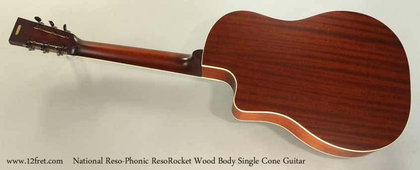 National Reso-Phonic ResoRocket Wood Body Single Cone Guitar Full Rear View