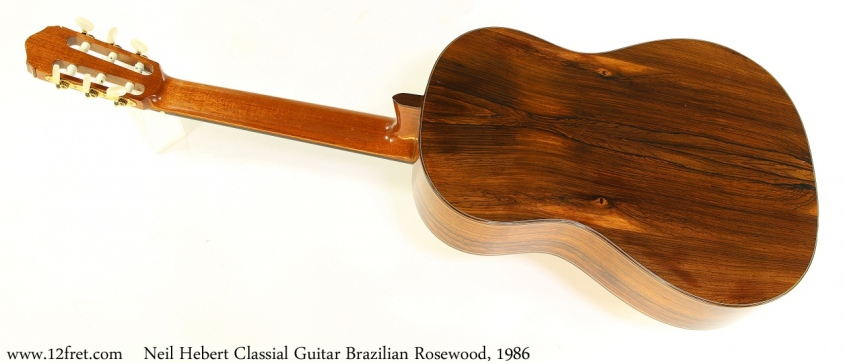 Neil Hebert Classical Guitar Brazilian Rosewood, 1986 Full Rear View