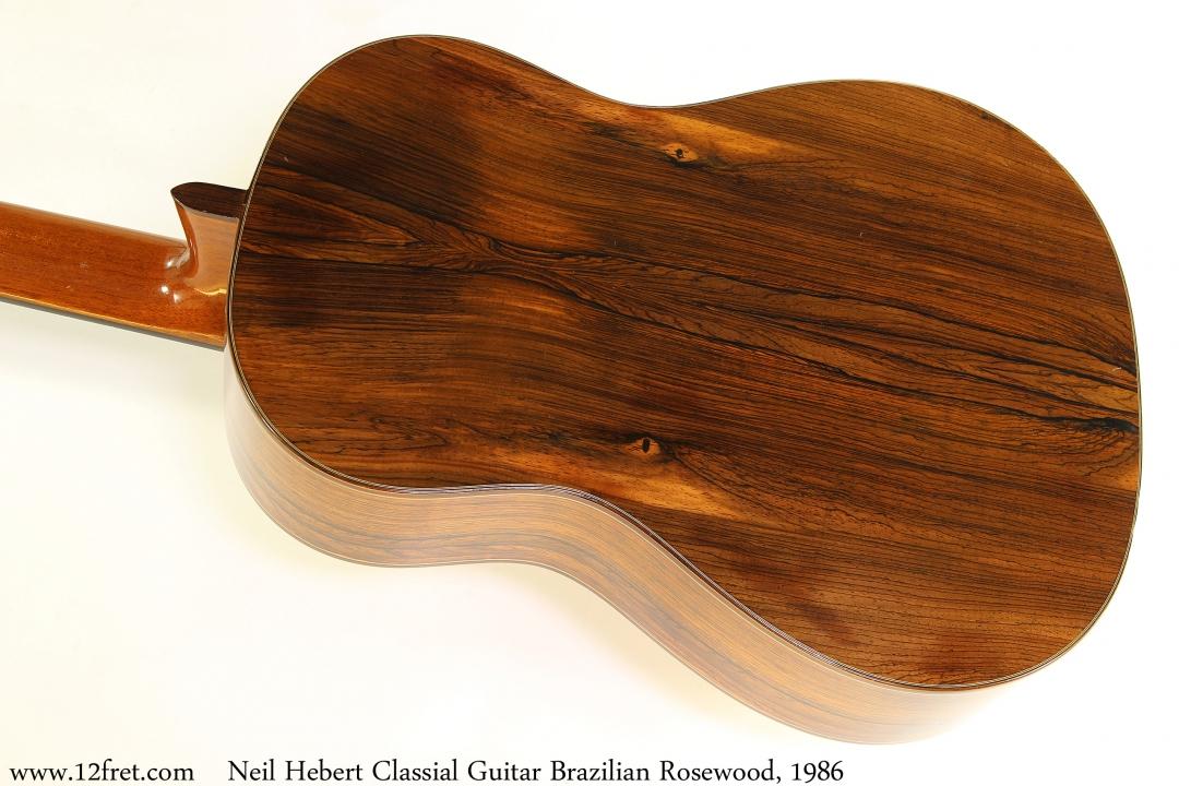 Neil Hebert Classical Guitar Brazilian Rosewood, 1986 Back View