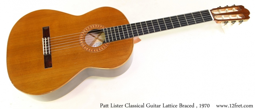 Patt Lister Classical Guitar Lattice Braced , 1970 Full Front View