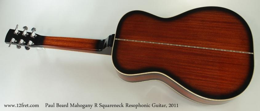Paul Beard Mahogany R Squareneck Resophonic Guitar, 2011 Full Rear View