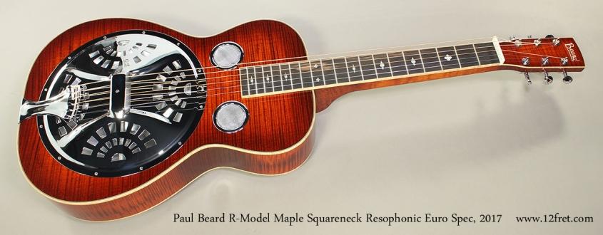 Paul Beard R-Model Maple Squareneck Resophonic Euro Spec, 2017 Full Front View